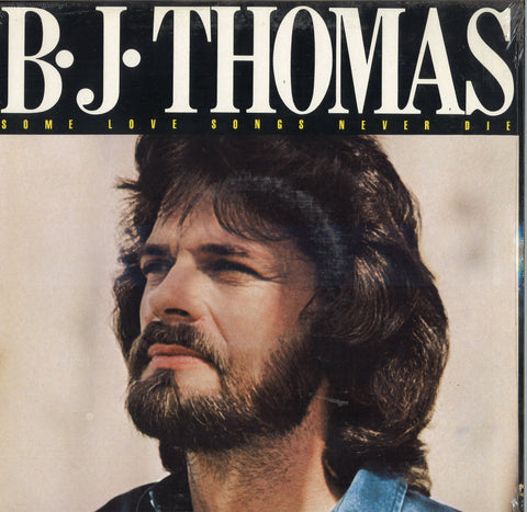 B.J. Thomas Some Love Songs Never Die