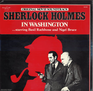Basil Rathbone & Nigel Bruce Sherlock Holmes in Washington (Music From The Original Motion Picture Soundtrack)