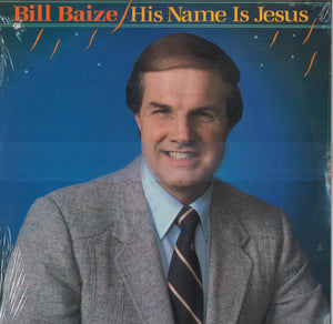 Bill Baize His Name Is Jesus