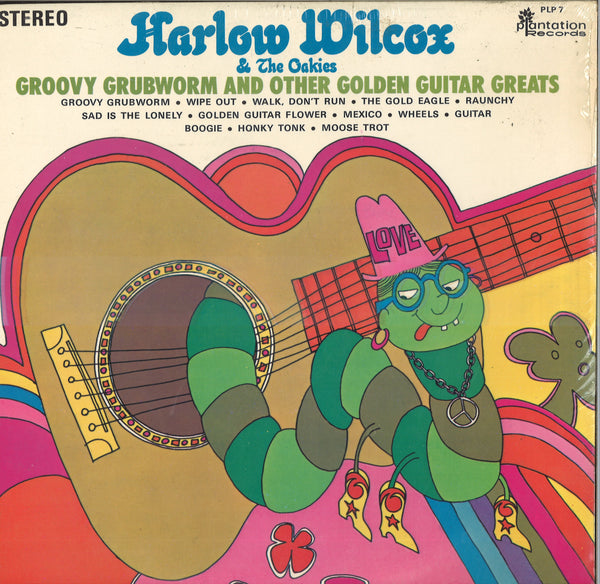 Harlow Wolcox And The Oakies Groovy Grubworm And Other Golden Guitar Greats