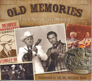 Old Memories: The Songs Of Bill Monroe Performed By The Del McCoury Band
