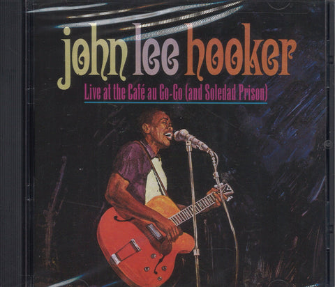 John Lee Hooker Live At Café Au Go-Go (And Soledad Prison)