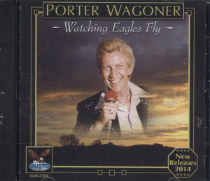 Porter Wagoner Watching Eagles Fly