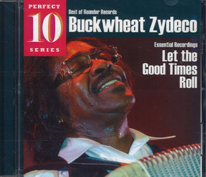 Buckwheat Zydeco Essential Recordings - Let The Good Times Roll