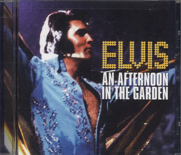Elvis Presley An Afternoon In The Garden