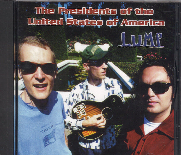 The Presidents Of The United States Of America Lump