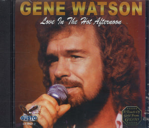 Gene Watson Love In The Hot Afternoon
