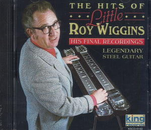 Little Roy Wiggins His Final Recordings