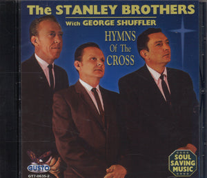 The Stanley Brothers & George Shuffler Hymns Of The Cross