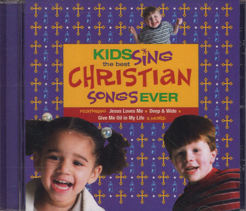 Various Artists Kids Sing The Best Christian Songs Ever