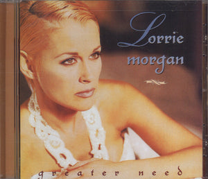 Lorrie Morgan Greater Need