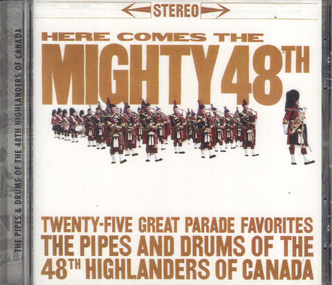 48th Highlanders Of Canada Here Comes The Mighty 48th