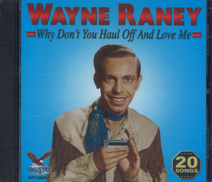 Wayne Raney Why Don't You Haul Off And Love Me