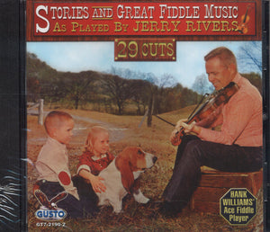 Stories And Great Fiddle Music As Played By Jerry Rivers