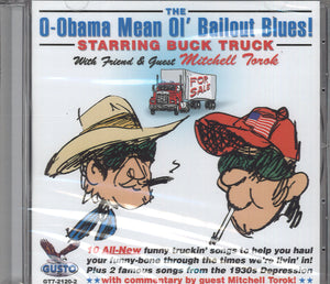 Buck Truck & Mitchell Torok The O-Obama Mean Ol' Bailout Blues!