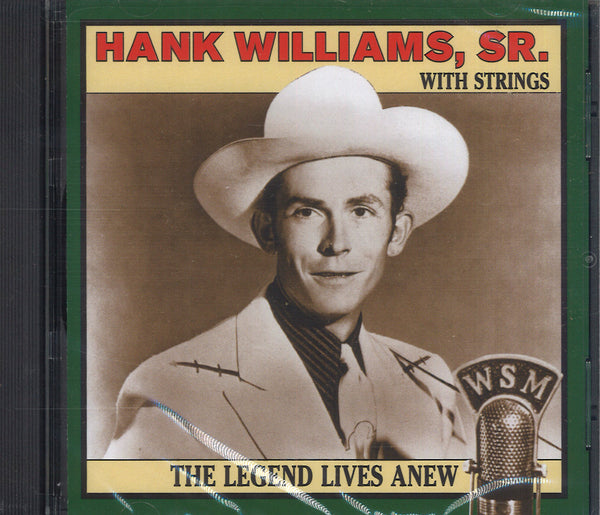 Hank Williams The Legend Lives Anew