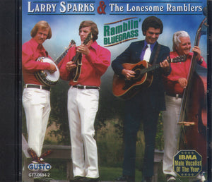 Larry Sparks & The Lonesome Ramblers Ramblin' Bluegrass