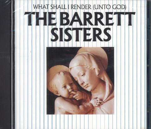 The Barrett Sisters What Shall I Render (Unto God)