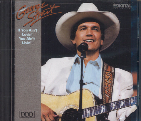 George Strait If You Ain't Lovin' You Ain't Livin'