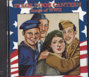 Various Artists Stage Door Canteen: Songs Of World War II
