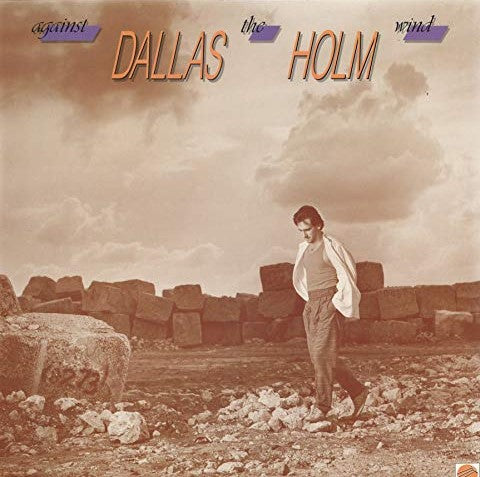 Dallas Holm Against The Wind