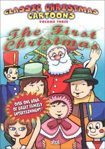 Classic Christmas Cartoons Volume Three: The First Christmas