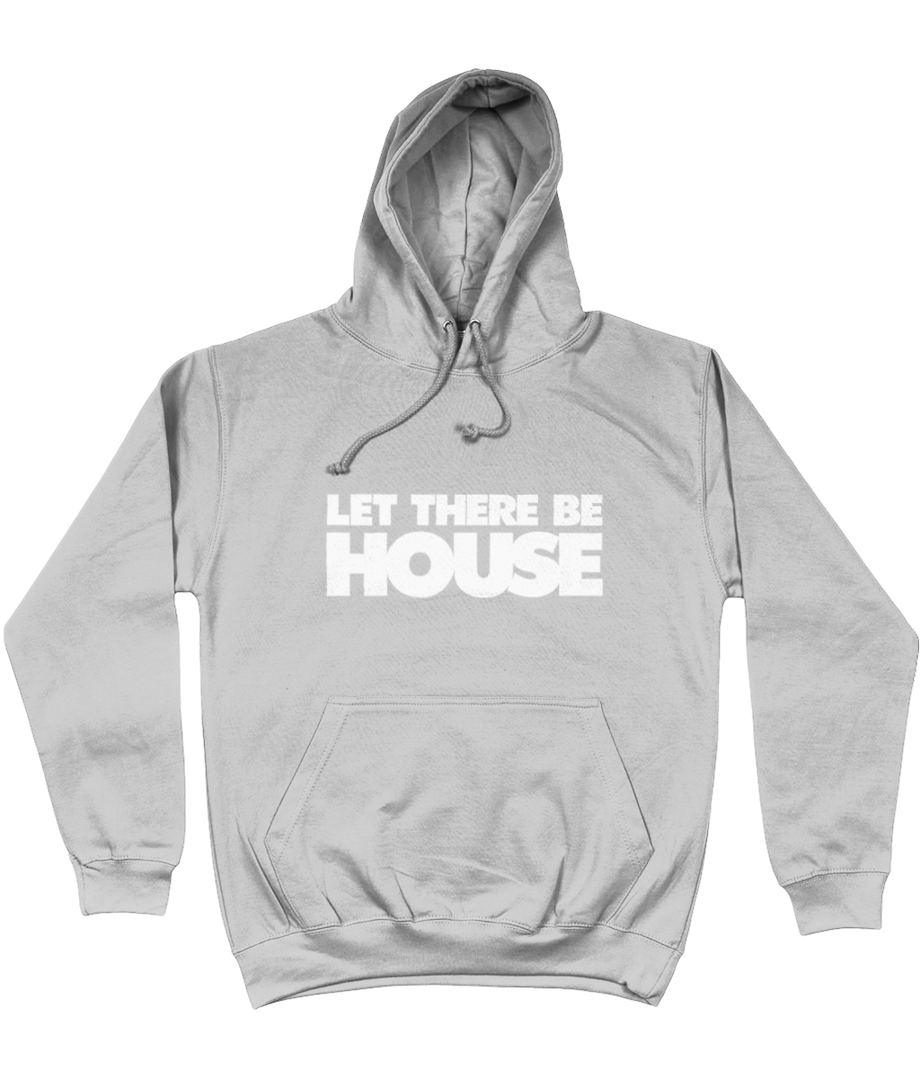Hoodie Let There Be House
