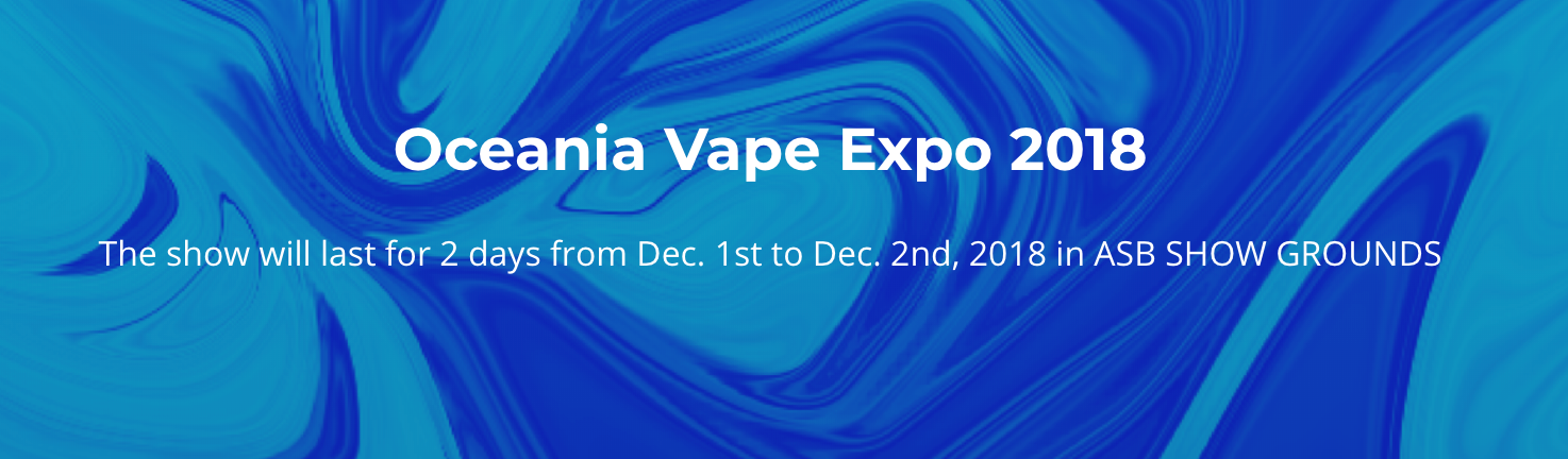 Come and Visit Us at Vape Expo Oceania on DEC 1-2