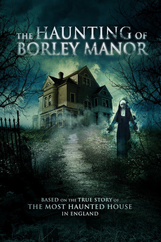 The Haunting of Borley Manor (2019)