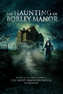 The Haunting of Borley Manor