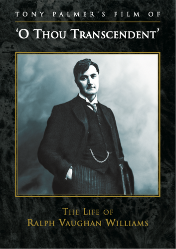 O Thou Transcendent - The Life of Ralph Vaughan Williams (2008)