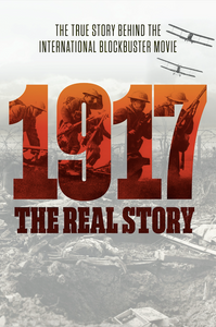 1917 - THE REAL STORY