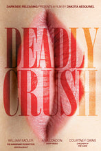 Load image into Gallery viewer, Deadly Crush (2018)