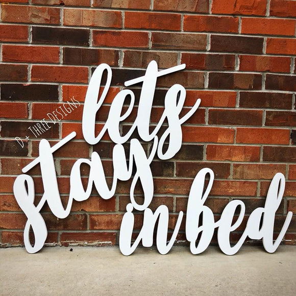 Lets Stay in Bed Wooden Sign // Bedroom Sign // Bedroom Decor