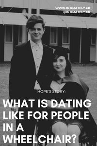 What is Dating like for People in a Wheelchair: Hope's Story
