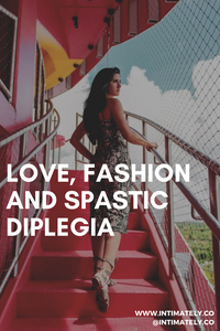 Love, Fashion and Spastic Diplegia
