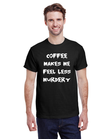 Coffee Makes Me Feel Less Murdery