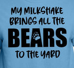 My Milkshake Brings All The Bears To The Yard