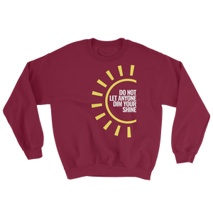'Do Not Let Anyone Dim Your Shine' Sweatshirt