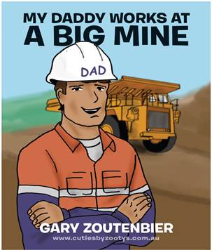 My Daddy Works At A Big Mine - Kids Book