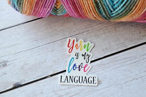 Yarn Is My Love Language Vinyl Sticker