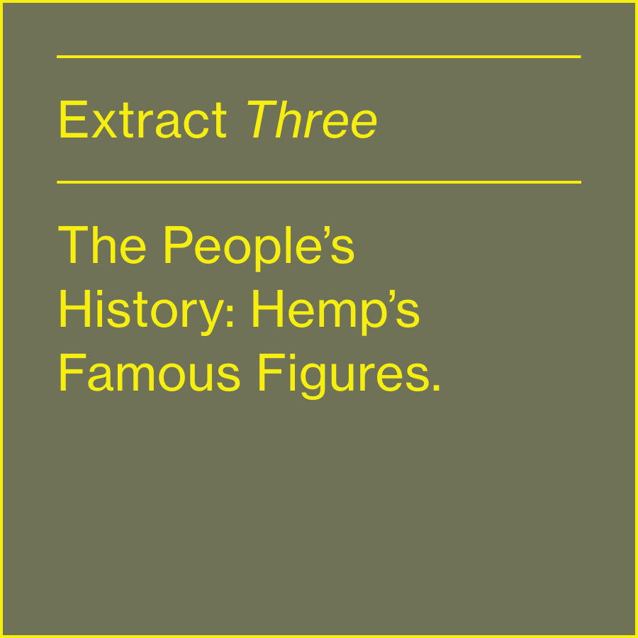 THE PEOPLE'S HISTORY: HEMP'S FAMOUS FIGURES