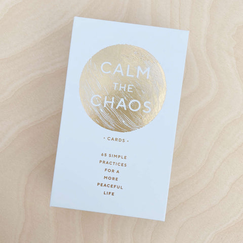 Calm the Chaos Cards ~ 65 Simple Practices for a More Peaceful Life