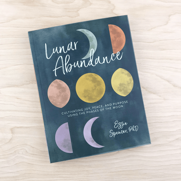 Lunar Abundance Cultivating Joy Peace and Purpose Phases of the Moon Book By Ezzie Spencer Shop Jupiter Goods