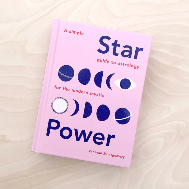 Star Power Guide to Astrology for the Modern Mystic by Vanessa Montgomery Shop Jupiter Goods