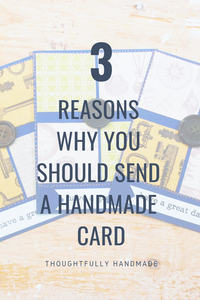 3 Reasons Why You Should Send a Handmade Card
