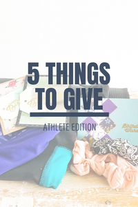 5 Things to Give: Athlete Edition