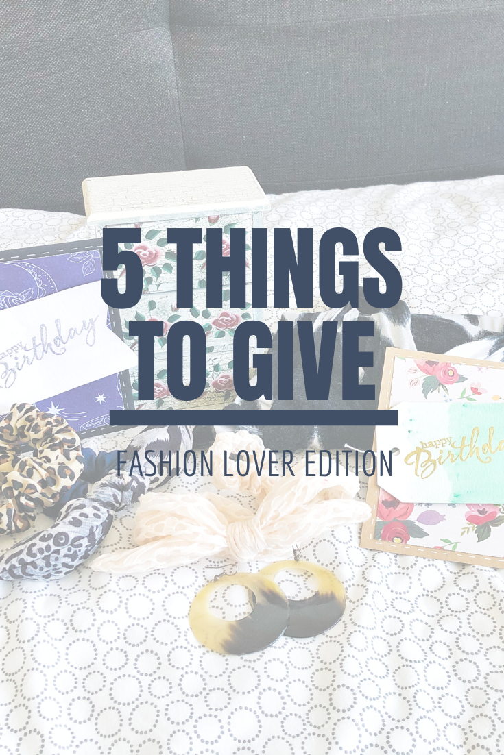 5 Things to Give: Fashion Lover Edition