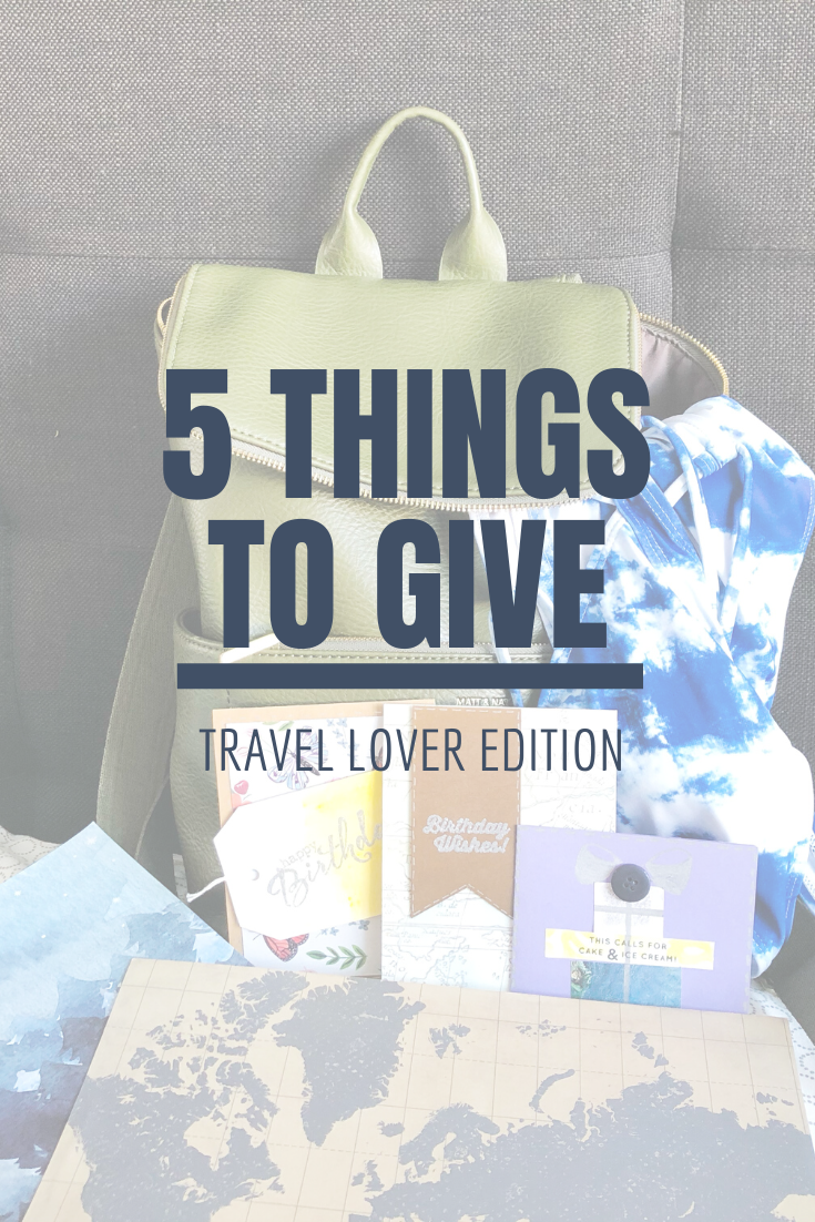5 Things to Give: Travel Lover Edition