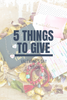 5 Things to Give: Valentine's Day Edition